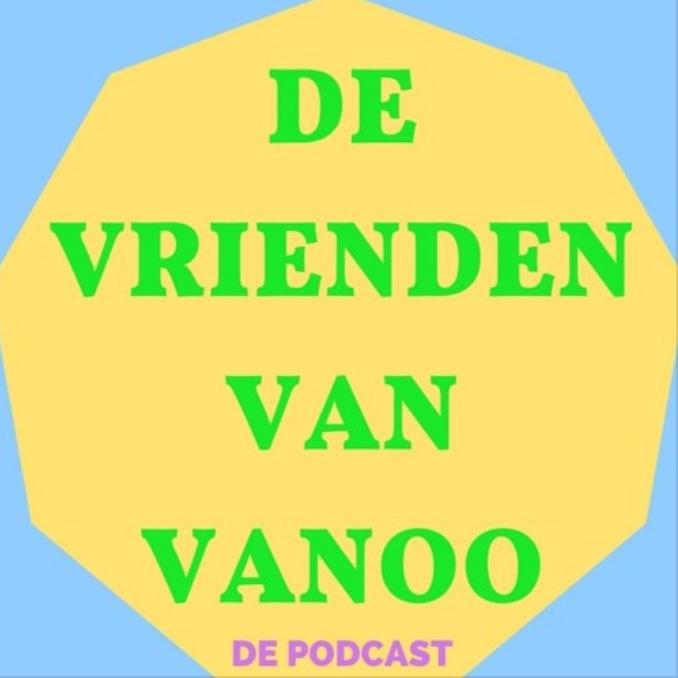 De Vrienden Van Vanoo De Podcast